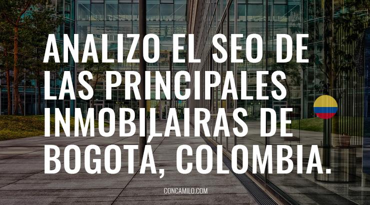 Analizo el SEO de las principales inmobiliarias de bogota colombia