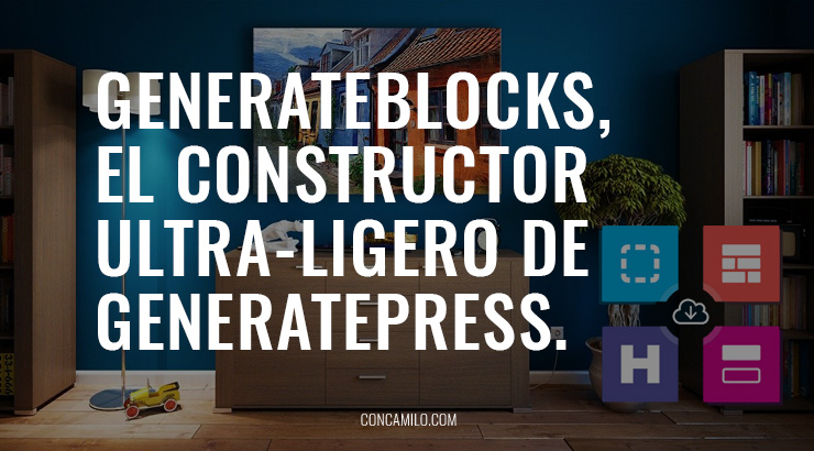 generateblocks el constructor visual de wordpress ultra-rapido creado por generatepress