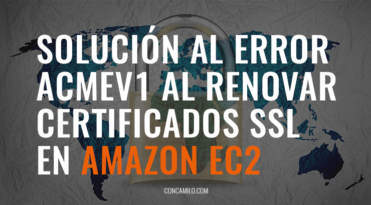Solución a errores con certificado SSL en Amazon ec2