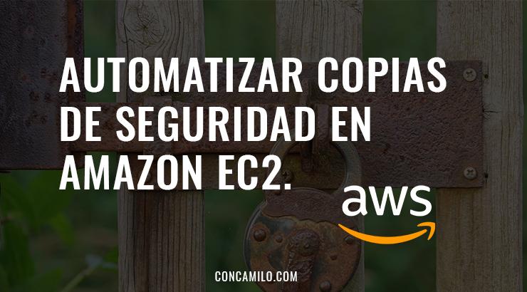 Automatizar copias de seguridad en instancias de Amazon EC2