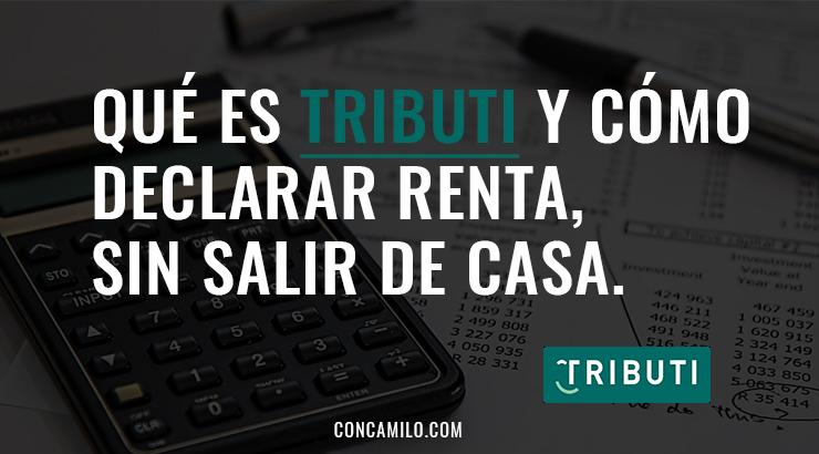 Qué es Tributi y cómo declarar renta, sin salir de casa.